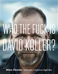 Who The Fuck Is David Koller? - obálka