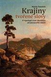 Krajiny tvořené slovy (K topologii české literatury devatenáctého století) - obálka