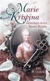 Marie Kristýna, nejmilejší dcera Marie Terezie - obálka