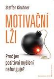 Motivační lži (Proč jen pozitivní myšlení nefunguje?) - obálka