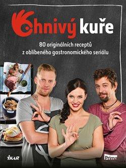 Ohnivý kuře 80 originálních receptů z oblíbeného gastronomického seriálu