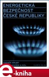 Energetická bezpečnost České republiky (Elektronická kniha) - obálka