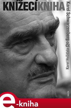 Knížecí kniha - Karel Schwarzenberg, Karel Hvížďala e-kniha