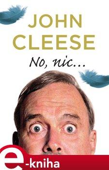 No, nic... - John Cleese e-kniha