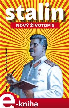 Stalin. Nový životopis - Oleg V. Chlevňuk e-kniha