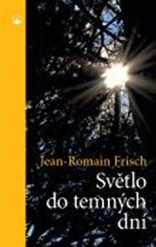 Světlo do temných dní - Jean-Romain Frisch