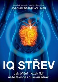 IQ střev. Jak břišní mozek řídí naše tělesné i duševní zdraví - Joachim Bernd Vollmer