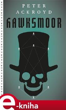 Hawksmoor - Peter Ackroyd e-kniha