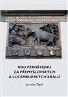 Rod Pernštejnů za přemyslovských a lucemburských králů