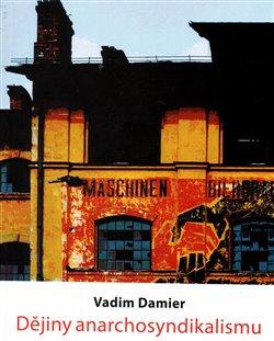 Dějiny anarchosyndikalismu (Vadim Damier)