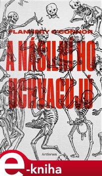 A násilní ho uchvacujú - Flannery O'Connorová e-kniha