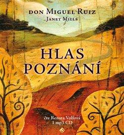Hlas poznání. Toltécká kniha moudrosti, CD - Miguel Ruiz Don