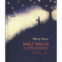 Malý mnich a jeho začátky. Sedmý dar - Harry Farra