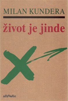 Život je jinde - Milan Kundera
