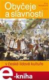 Obyčeje a slavnosti v české lidové kultuře (Elektronická kniha) - obálka