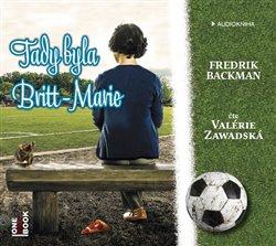 Tady byla Britt-Marie, CD - Fredrik Backman