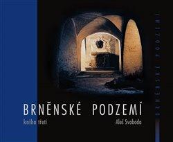 Brněnské podzemí - Kniha třetí - Aleš Svoboda