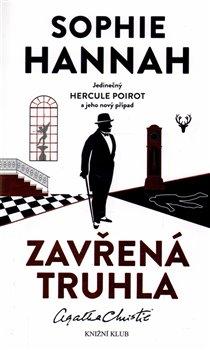 Poirot: Zavřená truhla. Jedinečný Hercule Poirot a jeho nový případ - Sophie Hannah