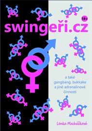 swingeři.cz a také gangbang, bukkake a jiné adrenalinové činnosti