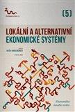 Lokální a alternativní ekonomické systémy (Síla komunity, nepeněžní, solidární a místní ekonomika) - obálka