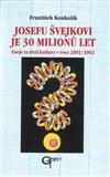 Josefu Švejkovi je 30 milionů let - obálka