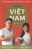 Tak vaří Viet nam (Kuchařka od Vietnamců v Česku) - obálka
