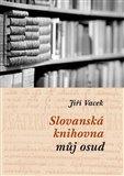 Slovanská knihovna – můj osud - obálka