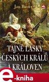 Tajné lásky českých králů a královen - obálka