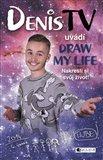 DenisTV uvádí Draw My Life - obálka