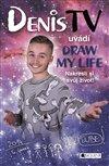 Obálka knihy DenisTV uvádí Draw My Life