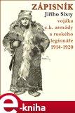 Zápisník Jiřího Sixty, c.k. vojáka a ruského legionáře, 1914-1920 - obálka