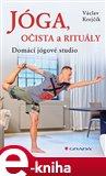 Jóga, očista a rituály (Domácí jógové studio) - obálka