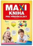 Maxi kniha pro předškoláky - obálka