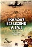 Ikarové bez legend a bájí (Velký příběh o létání a dosud neznámé poválečné historii letectví ve světle archivu StB) - obálka