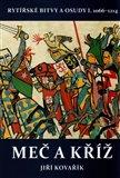 Meč a kříž (Rytířské bitvy a osudy I. 1066–1214) - obálka