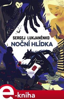Noční hlídka - Sergej Lukjaněnko e-kniha