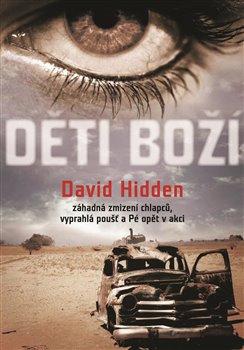 Děti boží. Záhadná zmizení chlapců, vyprahlá poušť a Pé opět v akci - David Hidden