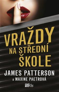 Vraždy na střední škole - Maxine Paetrová, James Patterson