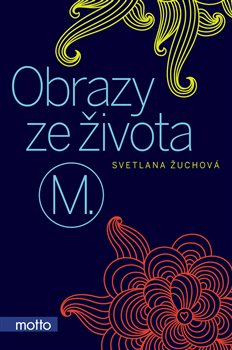 Obrazy ze života M. - Světlana Žuchová
