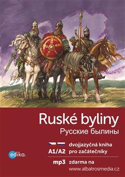 Ruské byliny A1/A2. dvojjazyčná kniha pro začátečníky - Jana Hrčková