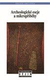 Archeologické eseje a mikropříběhy - obálka