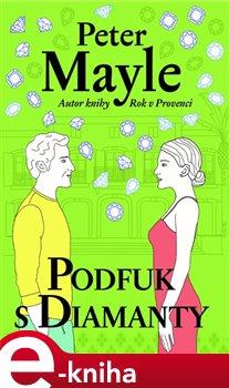 Podfuk s diamanty - Peter Mayle e-kniha