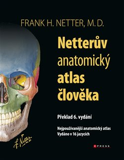 Netterův anatomický atlas člověka. Nejpoužívanější anatomický atlas - Frank H. Netter