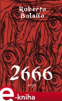 2666 - Roberto Bolaňo e-kniha