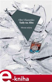 Tady na Jihu - Oles Uljanenko e-kniha