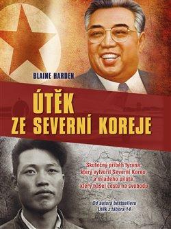 Útěk ze Severní Koreje - Blaine Harden