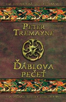 Ďáblova pečeť. Příběh sestry Fidelmy (20. příběh) - Peter Tremayne
