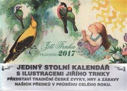 Stolní kalendář 2017- Jiří Trnka + Český rok - Jiří Trnka, Klára Trnková