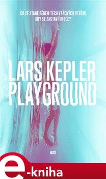 Playground - Lars Kepler e-kniha