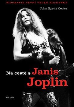Na cestě s Janis Joplin. biografie první velké rockerky - John Byrne Cooke